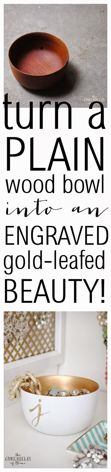 How to turn a plain wood bowl into an engraved, gold-leafed, monogrammed beauty!