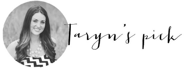 Taryn's pick
