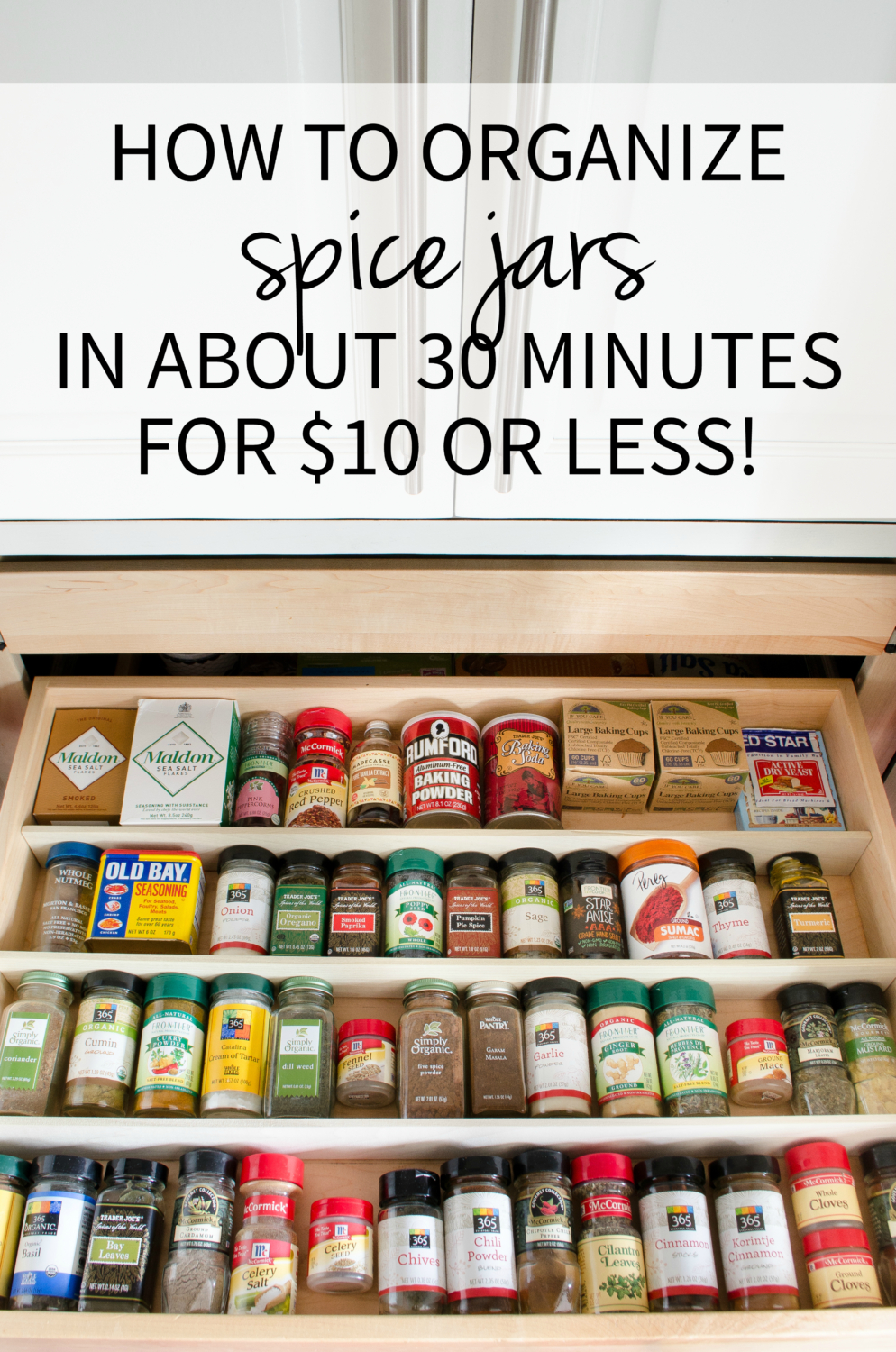 How to organize spice jars in 30 minutes for $10 or less! The best way to organize your spice jars and make cooking easier!