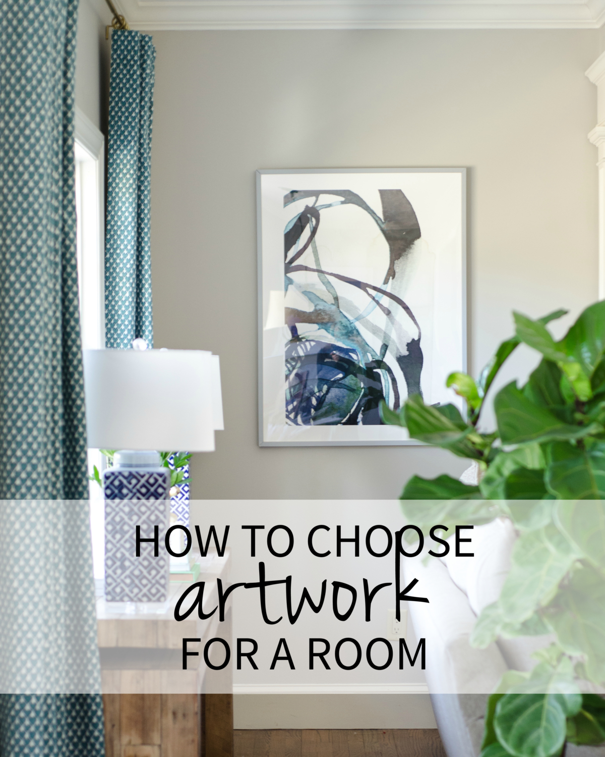 Practical and actionable tips for how to choose artwork for a room