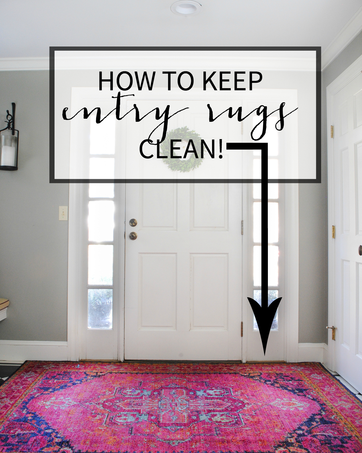 Easy tips for how to keep entry rugs clean!