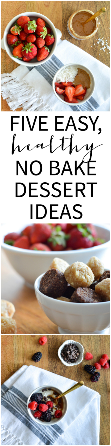 Five easy, no bake, healthy dessert ideas sure to satisfy your sweet tooth!