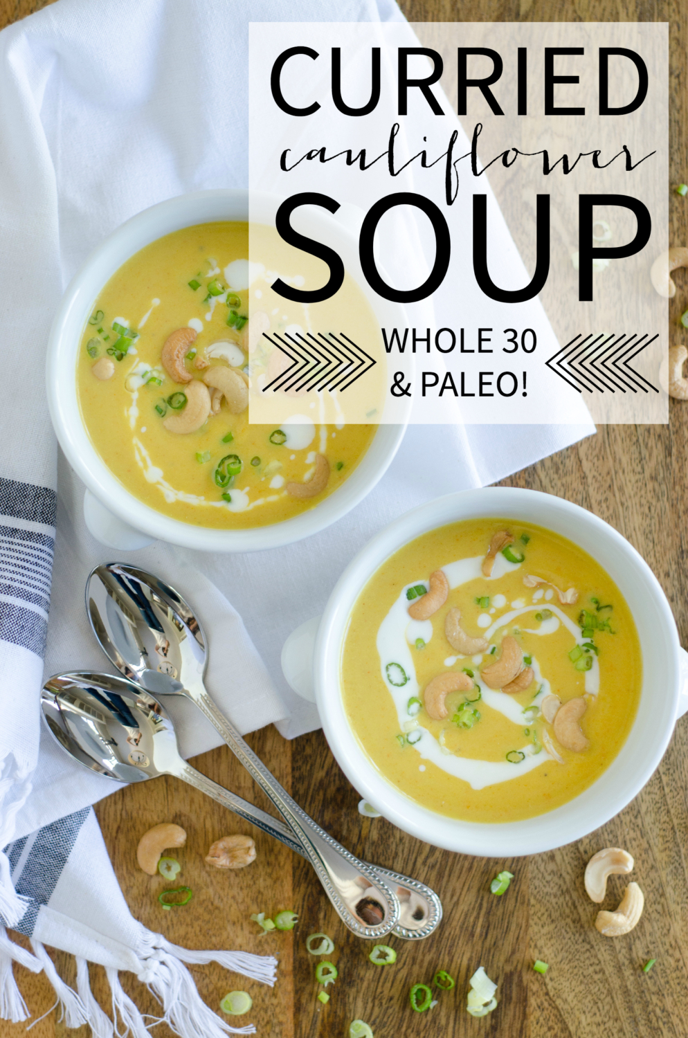 Creamy and delicious curried cauliflower soup recipe that is Whole 30 and Paleo!