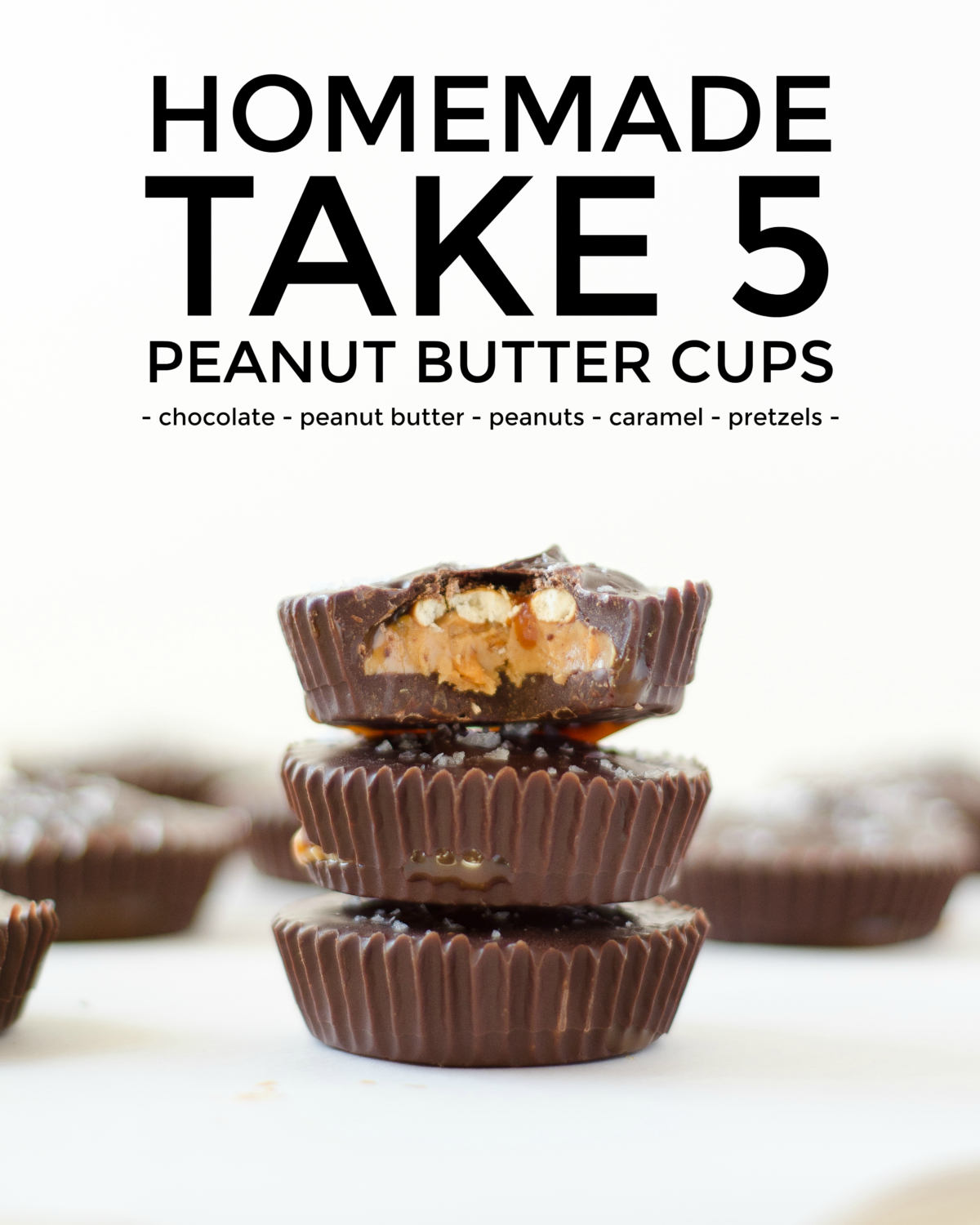 Recipe for the ultimate sweet and salty peanut butter cups filled with peanuts, peanut butter, caramel, and pretzels. A homemade Take 5 candy bar!