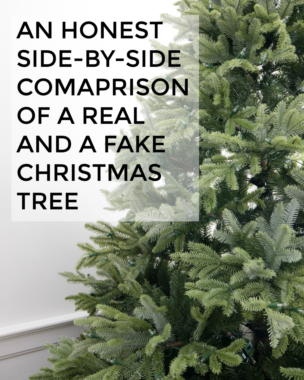An honest side-by-side comparison of a real tree vs. a fake tree